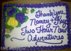 Cake wrecks - Maybe they're opening up their own adventure tours business lol Cake Wrecks, Epic Cake Fails, Cakes Gone Wrong, Bad Cakes, 21st Cake, Cake Writing, Funny Cake, You Had One Job, Food Obsession