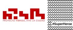 Proyecto Híbrido_Vive la ciudad quiere ser #SuperHeroe