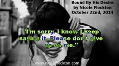 Bound by His Desire by Nicole Flockton Bryan Adams, Forgive Me, Book Quotes, Itunes, Writer, Romance, Sayings, Youtube, Books