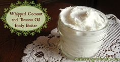 Whipped coconut tamanu oil body butter | Our Heritage of Health