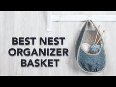 FREE Pattern: Best Nest Organizer Basket - YouTube