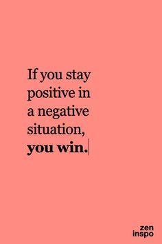 """If you stay positive in a negative situation, you win."" This amazing quote helps you stay positive in a negative situation. Follow me for more inspirational content and good vibes. Good Life Quotes, Self Love Quotes, Inspiring Quotes About Life, Wisdom Quotes, True Quotes, Words Quotes, Quotes To Live By, Happy Quotes About Life, Inspirational Quotes About Strength"