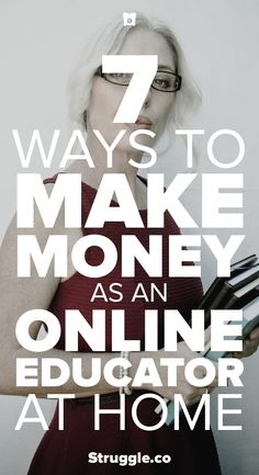 One of the best ways to make money at home is by becoming an online educator. Here are 7 ways you can be an online educator and make money online while working from home.