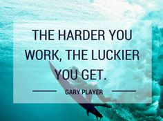The harder you work, the luckier you get! #WorkHard