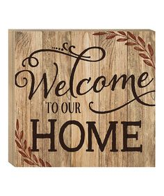 Another great find on #zulily! 'Welcome to Our Home' Wall Art #zulilyfinds