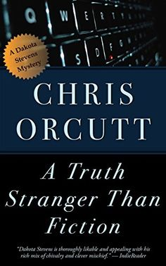 A Truth Stranger Than Fiction (The Dakota Stevens Mysteries Book 3) - Kindle edition by Chris Orcutt. Mystery, Thriller & Suspense Kindle eBooks @ Amazon.com.