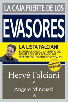 La caja fuerte de los evasores: la lista Falciani/ Hervé Falciani, Angelo Mincuzzi Barcelona: La esfera de los libros, 2015 9788490603604