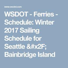 WSDOT - Ferries - Schedule: Winter 2017 Sailing Schedule for Seattle / Bainbridge Island