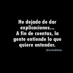 I've stopped giving explanations, cause in the  end people just understand what they want to understand.