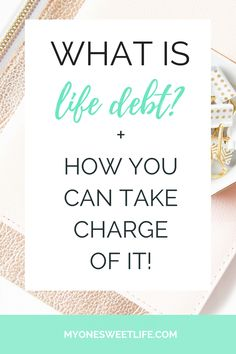 What is Life Debt and how you can take charge of it for the overwhelmed mom | One Sweet Life