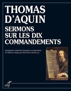 Sermons sur les dix commandements de Thomas d'Aquin  http://www.editionsducerf.fr/librairie/livre/2195/sermons-sur-les-dix-commandements