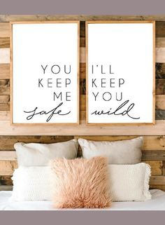 You keep me safe, I'll keep you wild. Large modern wall decor. Add a rustic farmhouse style frame and it will be perfect in a farmhouse bedroom! Bedroom sign, Bedroom decor, Farmhouse sign, Quote print, Rustic sign, rustic decor, Home decor #ad #modernhomedecor