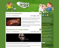 Desenvolvimento do blog Prosa de Bola. Um blog feito de torcedor para torcedor. Aqui você debate, opina, se diverte e fica bem informado sobre o futebol brasileiro e mundial.