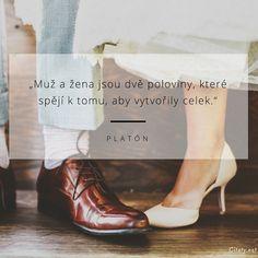 Muž a žena jsou dvě poloviny, které spějí k tomu, aby vytvořily celek. -  Platón #muži #ženy Kitten Heels, Thoughts, Motivation, Quotes, Quotations, Quote, Shut Up Quotes, Ideas, Inspiration