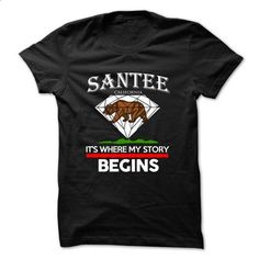Santee - California - Its Where My Story Begins ! Ver 2 - #plain t shirts #printed shirts. ORDER HERE => https://www.sunfrog.com/States/Santee--California--Its-Where-My-Story-Begins-Ver-2.html?60505
