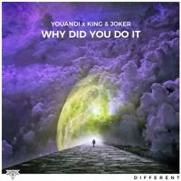 Youandi x King & Joker - Why Did You Do It by DIFFERENT RECORDS on SoundCloud