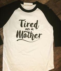Frisco Mercantile Sassy Threadz #friscomercantile #sassythreadz #tiredasamother #sotrue #funny #tee Tired As A Mother, Sassy, Tank Man, Tees, Funny, Mens Tops, Shopping, Fashion, Moda