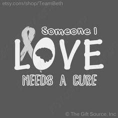 e7252636743 Brain tumor awareness cancer grey ribbon someone i love needs a cure tshirt  gray matters survivor