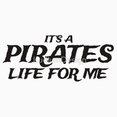 It's a Pirates Life for Me