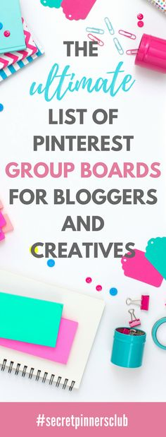 The Ultimate List of Pinterest Group Boards for Bloggers and Creatives