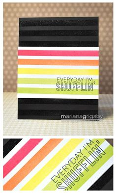 Everyday I'm Shufflin! - card by Mariana Grigsby