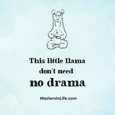 Learn how to live drama-free! Click the llama's belly! Lifes Challenges Quotes, Challenge Quotes, Drama Free Quotes, Frankenstein Quotes, Sensitive Quotes, Best Quotes, Funny Quotes, Stupid Guys, Minding My Own Business