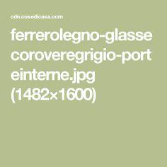 ferrerolegno-glassecoroveregrigio-porteinterne.jpg (1482×1600)