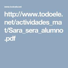 http://www.todoele.net/actividades_mat/Sara_sera_alumno.pdf