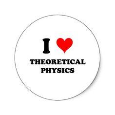 I Love Theoretical Physics Round Sticker