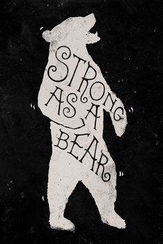 Strong as a bear...a cuddly as Pooh Bear. That would be a perfect description of me. Hehe. :) Print.
