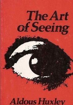The Art of Seeing - Aldous Huxley - 1975 - Vintage Book Book Cover Art, Book Cover Design, Book Design, Vintage Book Covers, Vintage Books, Cool Books, Art Plastique, Book Authors, Love Book