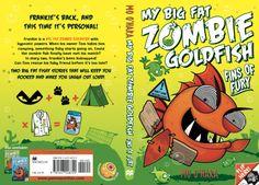 Happy Book Birthday to MY BIG FAT ZOMBIE GOLDFISH, FINS OFFURY - Mo O'Hara interview