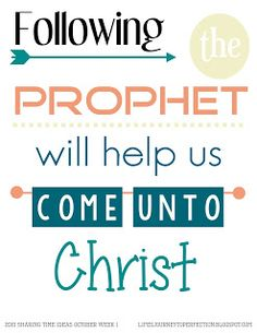 LDS Sharing Time Ideas for October 2015 Week 1: Following the prophet will help us come unto Christ.2015 Sharing Time Outline Theme:
