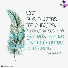Salmos 91:4 I Love You God, Gods Love, Bible Quotes, Bible Verses, In Christ Alone, Bible Words, Painting Quotes, Divine Mercy, Biblical Quotes