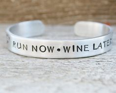 Bracelet Run Now Wine Later Hand Stamped Jewelry Cuff Great