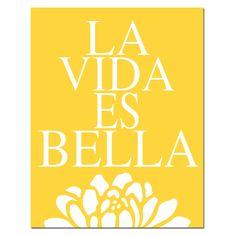 The reason why i named my Bella Mia.... Bella<3 La Vida Es Bella 8x10 Floral Print with Spanish Quote by Tessyla