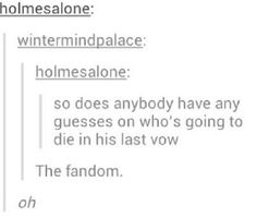 Only in reality it's probably going to be Molly and Sherlock is going to be so upset and don't fucking touch me.