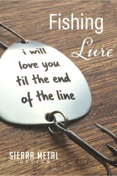 Till the End of the Line Fishing Lure Mens Gift for Him Husband Fishing Gift Anniversary Gift for 1st Year Sierra Metal Design Fishing Gift