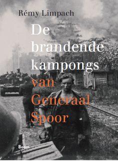 De brandende kampongs van Generaal Spoor 9789089539502 Rémy Limpach