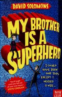 My Brother is a Superhero by David Solomons in the Kids' Book Club at Eason