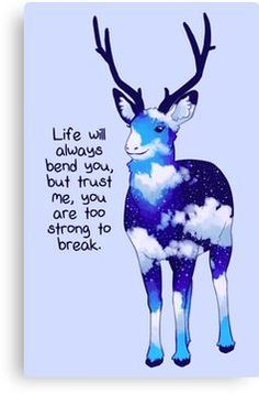 """'""""You Are Too Strong to Break"""" Night Sky Deer' Canvas Print by thelatestkate Inspirational Animal Quotes, Cute Animal Quotes, Cute Quotes, Motivational Quotes, Cute Animals, Smiling Animals, The Words, Animal Drawings, Cute Drawings"""