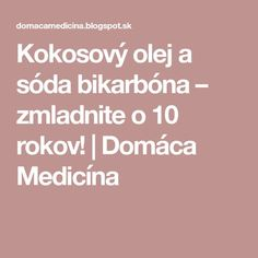 Kokosový olej a sóda bikarbóna – zmladnite o 10 rokov! | Domáca Medicína Nordic Interior, Face And Body, Diy And Crafts, Food And Drink, Hair Beauty, Health, Salud