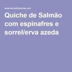 Quiche de Salmão com espinafres e sorrel/erva azeda