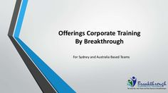 If you are looking for great  corporate training, workplace coaching or team building activity for your team at the office in Sydney, Australia then watch this presentation Breakthrough corporate Training offers various leadership training and team building programs for your team at the office in Sydney, Australia. Watch this presentation for more information. Breakthrough Corporate Training offers various leadership training and team building programs. Lets go through with this presentation…