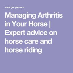 Managing Arthritis in Your Horse | Expert advice on horse care and horse riding