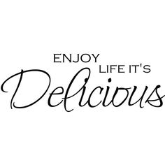 Enjoy Life it is Delicious Wall Decor/Sticker FREE SHIPPING VI00199 ($15) ❤ liked on Polyvore
