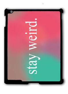 Stay Weird Funny Pink and Green Ombre Cute Tumblr Ipad Case, Available For Ipad 2, Ipad 3, Ipad 4 , Ipad Mini And Ipad Air