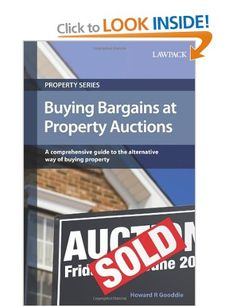 Buying Bargains at Property Auctions [Paperback] Howard Gooddie (Author) 4.2 out of 5 stars  See all reviews (14 customer reviews) RRP: £12.99 Price: £9.09 & this item Delivered FREE in the UK with Super Saver Delivery. See details and conditions You Save: £3.90 (30%)  In stock. Dispatched from and sold by Amazon. Gift-wrap available. Want it tomorrow, 7 Nov.? Order it within 10 hrs 14 mins and choose One-Day Delivery at checkout. Details 22 new from £5.83 1 used from £9.59