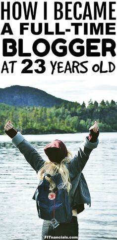 How I Became A Full-Time Blogger At 23 Years Old