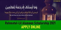The post Rehmatul Lil Alameen Scholarship 2021 [Apply Online] appeared first on INCPak. Prime Minister Imran Khan has recently launched the Rehmatul Lil Alameen Scholarship Program 2021 which provides underprivileged and deserving students aross the country access to undergraduate education. Rehmatul Lil Alameen Scholarship 2021 [Apply Online]. Under the Rehmat ul Alameen Scholarship 2021, the federal government will spend Rs. 5.5 billion every year on 70,000 scholarships to … The post Reh